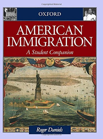 American Immigration: A Student Companion (Student Companions to American History)