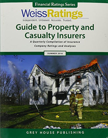 Weiss Ratings Guide to Property & Casualty Insurers, Summer 2016