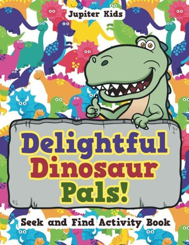 Delightful Dinosaur Pals! Seek and Find Activity Book