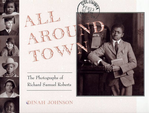 All Around Town: The Photographs of Richard Samuel Roberts
