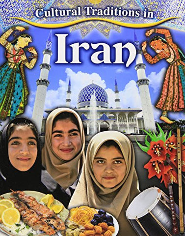 Cultural Traditions in Iran (Cultural Traditions in My World)