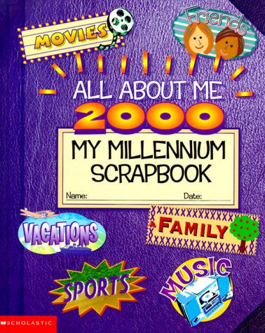 All About Me 2000: My Millennium Scrapbook