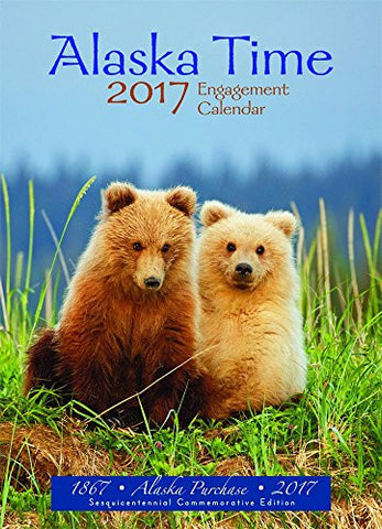 Alaska Time weekly engagement calendar 2017