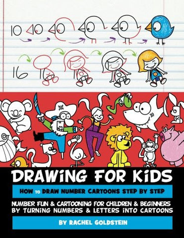 Drawing for Kids How to Draw Number Cartoons Step by Step: Number Fun & Cartooning for Children & Beginners by Turning Numbers & Letters into Cart