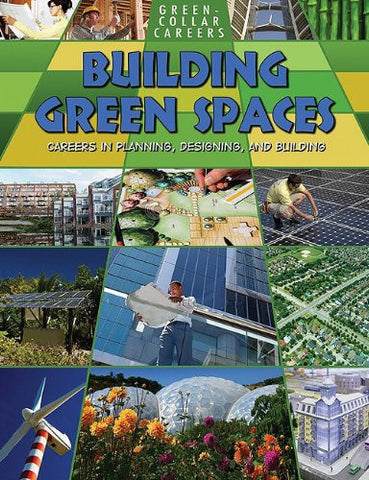 Building Green Places: Careers in Planning, Designing, and Building (Green-Collar Careers)