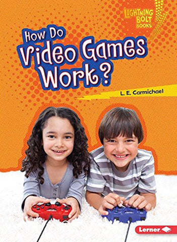 How Do Video Games Work? (Lightning Bolt Books - Our Digital World)