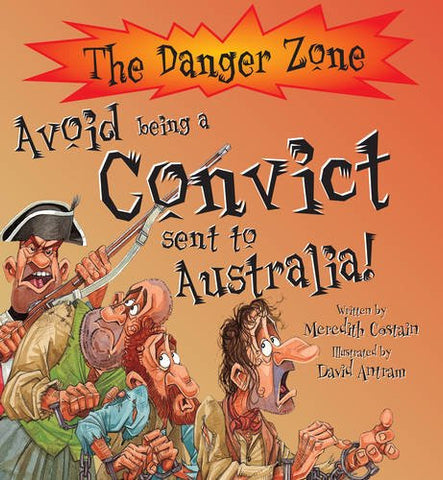 Avoid Being a Convict Sent to Australia! (The Danger Zone)