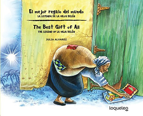 El mejor regalo del mundo: la leyenda de la Vieja Belén (Bilingual Edition) / The Best Gift of All: The Legend of La Vieja Belen (Bilingual Books)