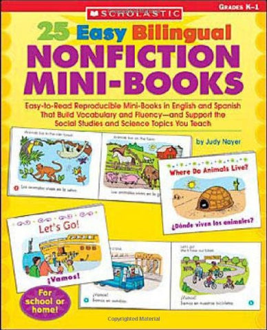 25 Easy Bilingual Nonfiction Mini-Books: Easy-to-Read Reproducible Mini-Books in English and Spanish That Build Vocabulary and Fluency—and Support