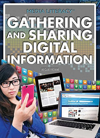 Gathering and Sharing Digital Information (Media Literacy)