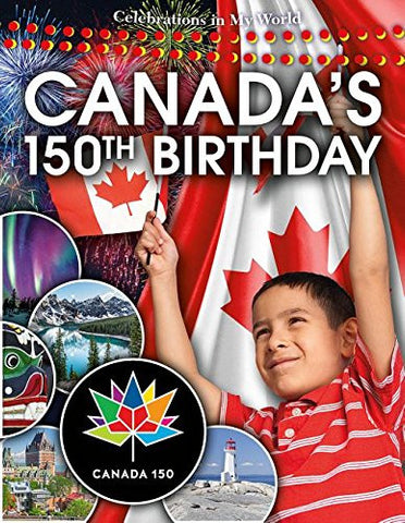 Canada's 150th Birthday (Celebrations in My World (Paperback))