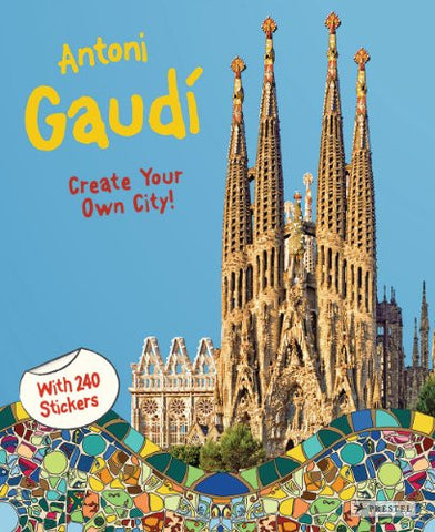 Antoni Gaudí: Create Your Own City Sticker Book