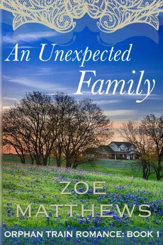 An Unexpected Family: Orphan Train Romance: Book 1