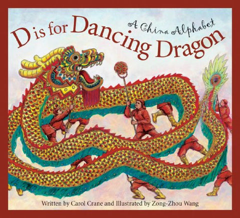 D is for Dancing Dragon: A China Alphabet (Discover the World)