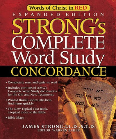 Strong's Complete Word Study Concordance: Expanded Edition (Word Study Series)