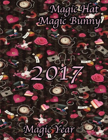 Magic Hat Magic Bunny- 2017 is a Magic Year: 16 Month August 2016-December 2017 Academic Calendar with Large 8.5x11 Pages