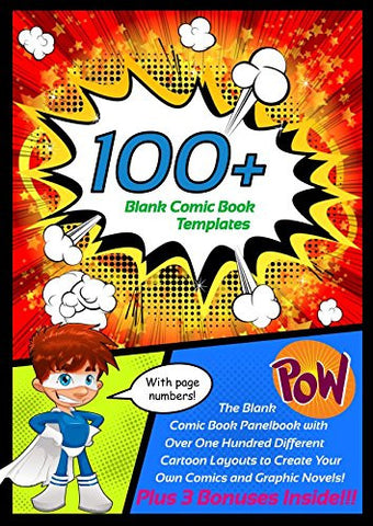100+ Blank Comic Book Templates: The Blank Comic Book Panelbook with Over One Hundred Different Cartoon Layouts to Create Your Own Comics and Grap