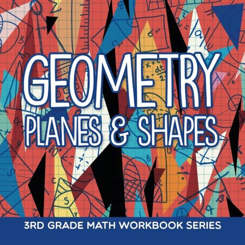 Geometry (Planes & Shapes) : 3rd Grade Math Workbook Series