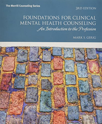 Foundations for Clinical Mental Health Counseling: An Introduction to the Profession (3rd Edition)