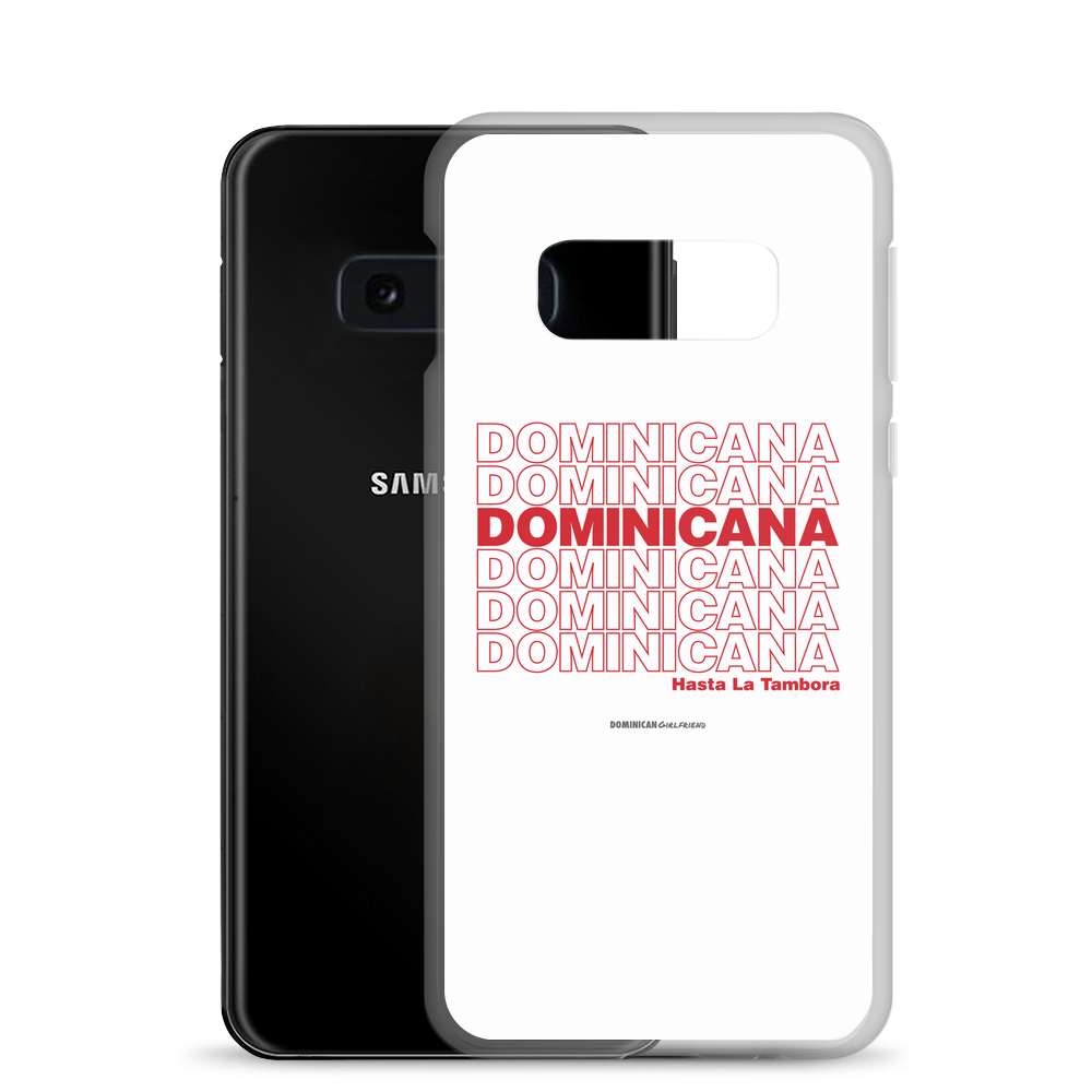 Dominicana Hasta La Tambora Samsung Case  - 2020 - DominicanGirlfriend.com - Frases Dominicanas - República Dominicana Lifestyle Graphic T-Shirts Streetwear & Accessories - New York - Bronx - Washington Heights - Miami - Florida - Boca Chica - USA - Dominican Clothing