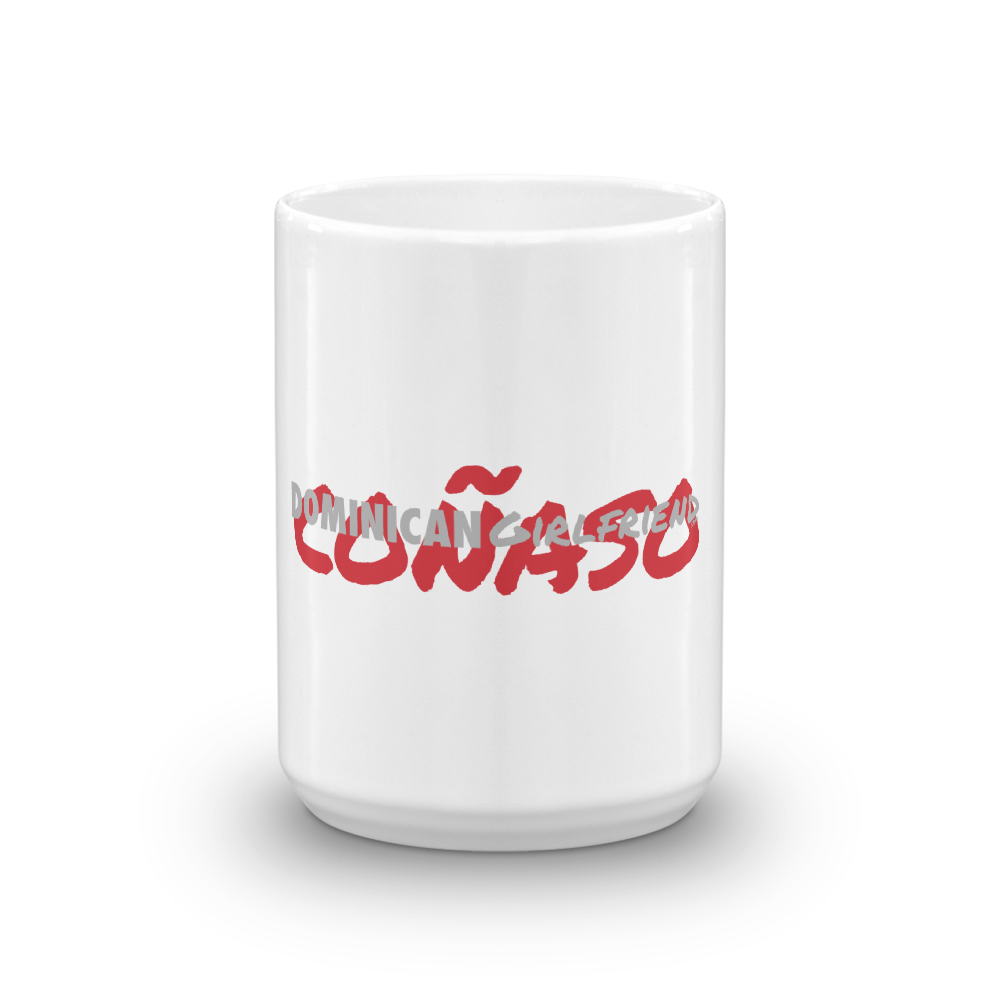 Coñaso Mug  - 2020 - DominicanGirlfriend.com - Frases Dominicanas - República Dominicana Lifestyle Graphic T-Shirts Streetwear & Accessories - New York - Bronx - Washington Heights - Miami - Florida - Boca Chica - USA - Dominican Clothing