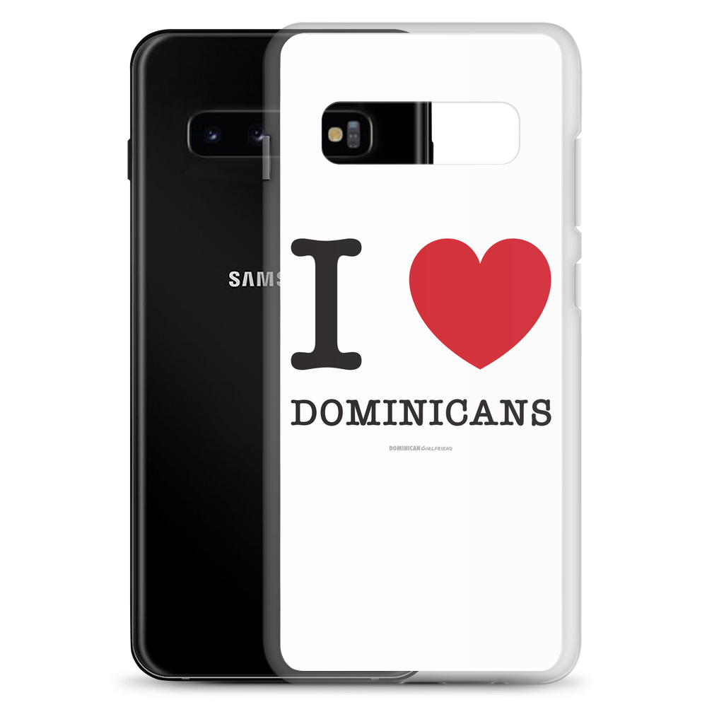 I Love Dominicans Samsung Case  - 2020 - DominicanGirlfriend.com - Frases Dominicanas - República Dominicana Lifestyle Graphic T-Shirts Streetwear & Accessories - New York - Bronx - Washington Heights - Miami - Florida - Boca Chica - USA - Dominican Clothing