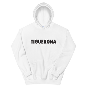 Tiguerona Hoodie  - 2020 - DominicanGirlfriend.com - Frases Dominicanas - República Dominicana Lifestyle Graphic T-Shirts Streetwear & Accessories - New York - Bronx - Washington Heights - Miami - Florida - Boca Chica - USA - Dominican Clothing