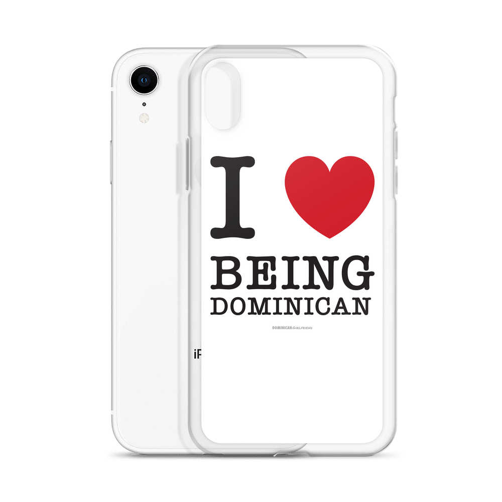 I Love Being Dominican iPhone Case  - 2020 - DominicanGirlfriend.com - Frases Dominicanas - República Dominicana Lifestyle Graphic T-Shirts Streetwear & Accessories - New York - Bronx - Washington Heights - Miami - Florida - Boca Chica - USA - Dominican Clothing