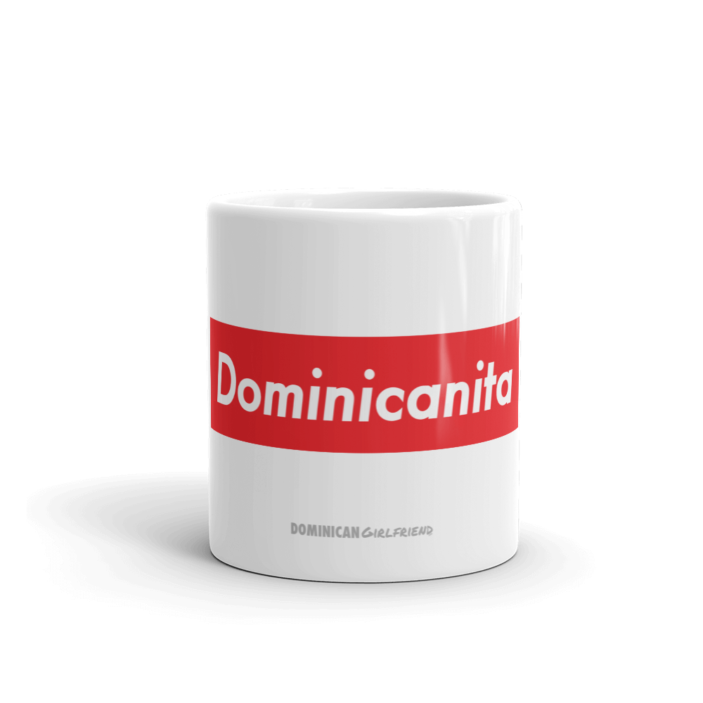 Dominicanita Mug  - 2020 - DominicanGirlfriend.com - Frases Dominicanas - República Dominicana Lifestyle Graphic T-Shirts Streetwear & Accessories - New York - Bronx - Washington Heights - Miami - Florida - Boca Chica - USA - Dominican Clothing