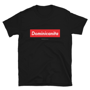 Dominicanita T-Shirt  - 2020 - DominicanGirlfriend.com - Frases Dominicanas - República Dominicana Lifestyle Graphic T-Shirts Streetwear & Accessories - New York - Bronx - Washington Heights - Miami - Florida - Boca Chica - USA - Dominican Clothing