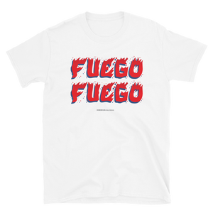 Fuego Unisex T-Shirt  - 2020 - DominicanGirlfriend.com - Frases Dominicanas - República Dominicana Lifestyle Graphic T-Shirts Streetwear & Accessories - New York - Bronx - Washington Heights - Miami - Florida - Boca Chica - USA - Dominican Clothing