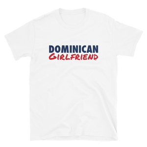Dominican Girlfriend T-Shirt  - 2020 - DominicanGirlfriend.com - Frases Dominicanas - República Dominicana Lifestyle Graphic T-Shirts Streetwear & Accessories - New York - Bronx - Washington Heights - Miami - Florida - Boca Chica - USA - Dominican Clothing