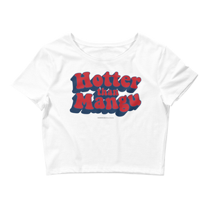 Hotter Than Mangu Crop Top  - 2020 - DominicanGirlfriend.com - Frases Dominicanas - República Dominicana Lifestyle Graphic T-Shirts Streetwear & Accessories - New York - Bronx - Washington Heights - Miami - Florida - Boca Chica - USA - Dominican Clothing