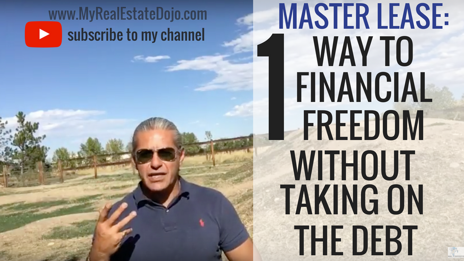 Master Lease: 1 Great Way get Started Investing in Real Estate and Achieving Financial Freedom without Taking Debt