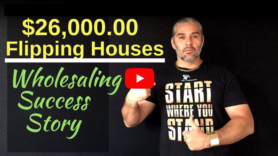 $26,000 Flipping Houses: Wholesaling Success Story