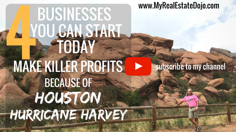 4 business to start today to make Killer Profits because of Houston Hurricane Harvey