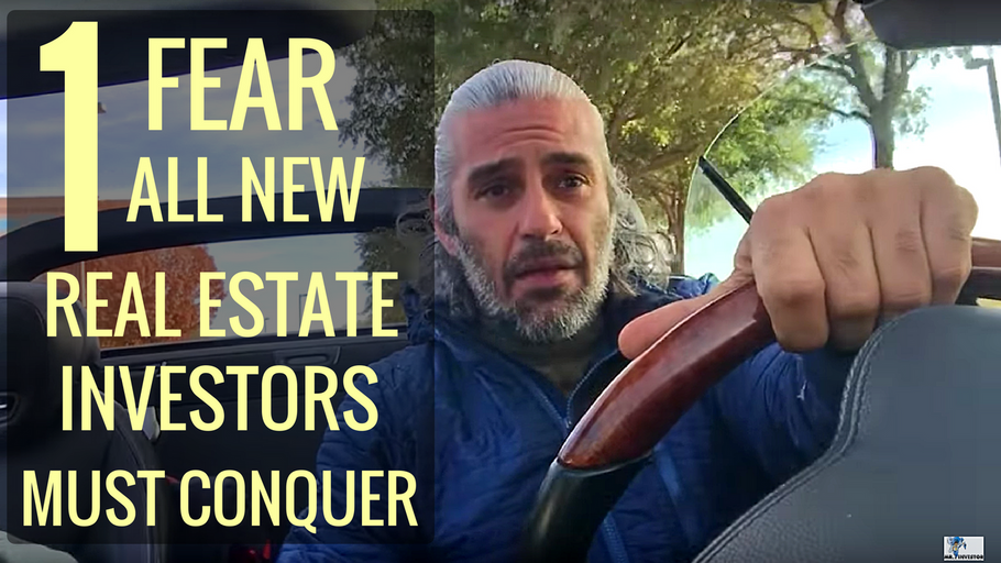 The 1 Fear All New Real Estate Investor Must Conquer
