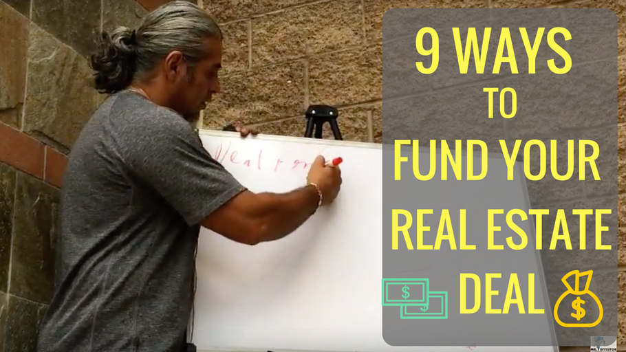9 Ways To Fund Your Real Estate Deal