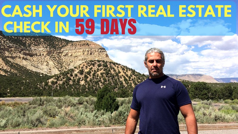 Cash Your First Real Estate Check in 59 Days Without Experience, Without Debt!?