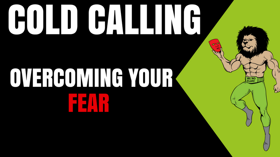 COLD CALL: Overcoming your Fear of making Calls in 3 steps