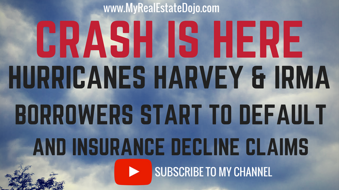 CRASH IS HERE: Harvey & Irma as Borrowers Start Defaulting on Mortgages, and Insurance Decline...