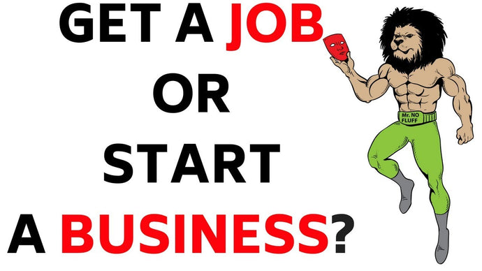 Get a Job or Start a Business?