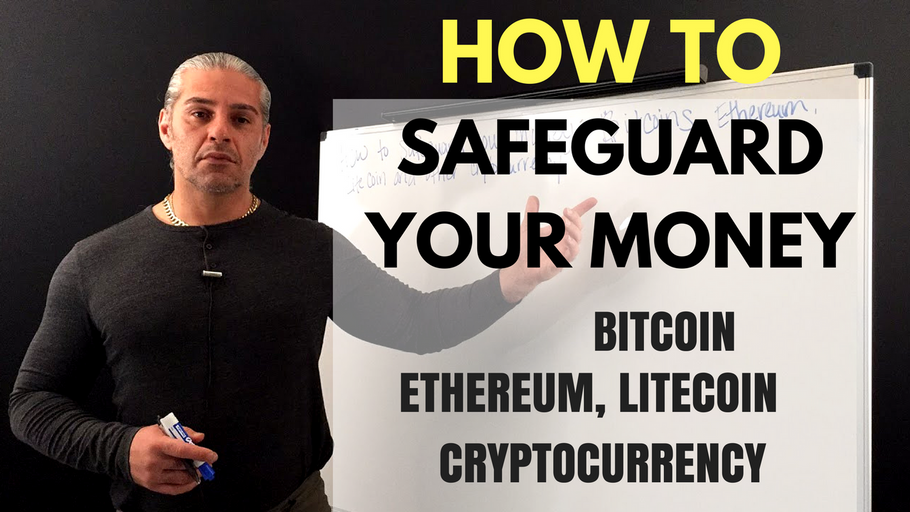 How To Safeguard Your Money: Bitcoin, Litecoin, Ethereum and other Cryptocurrency