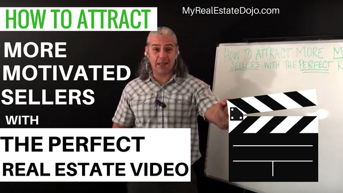 Attract More Motivated Sellers With The Perfect Real Estate Video
