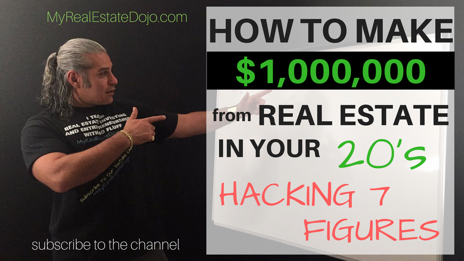 How to Make $100,000.00 in real estate in your 20's (Hacking Seven Figures)
