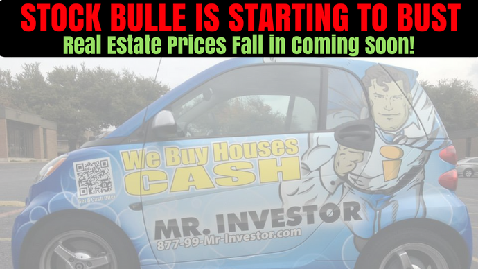The Stock Bubble is Starting to Bust, Real Estate Prices Fall is Coming Soon!
