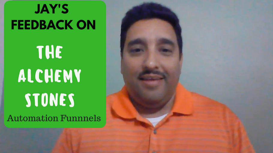 Jay's feedback on The Alchemy Stones Automation Funnels Real Estate Investors