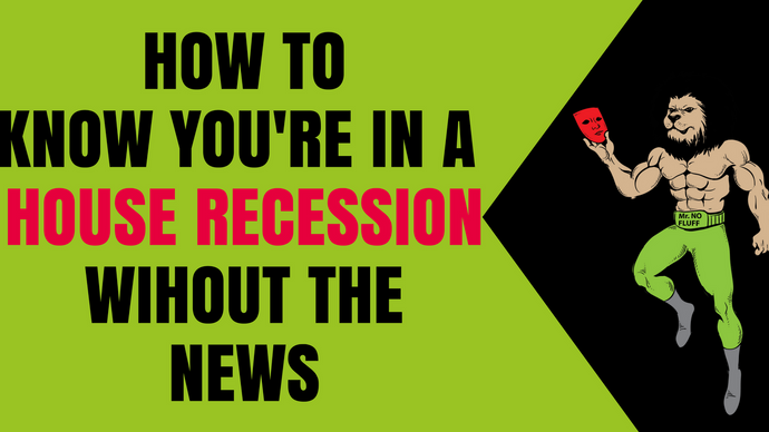 How to know we're in a House Recession without the News
