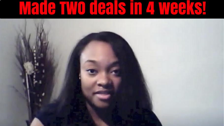 Made TWO deals in 4 weeks!