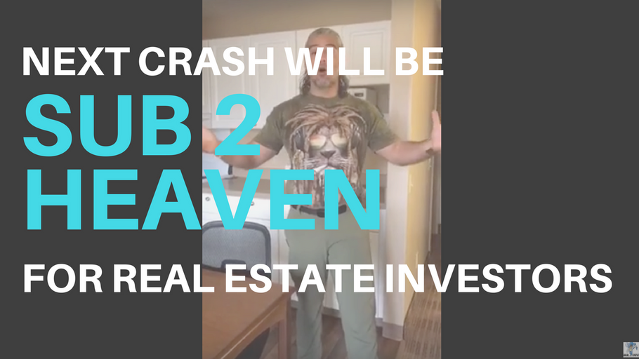 "4 reasons why the next Real Estate Crash will be gold-mine for ""SUBJECT TO"" investors!"